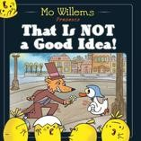 That is Not a Good Idea! - Paperback - 9781406355581 - Mo Willems